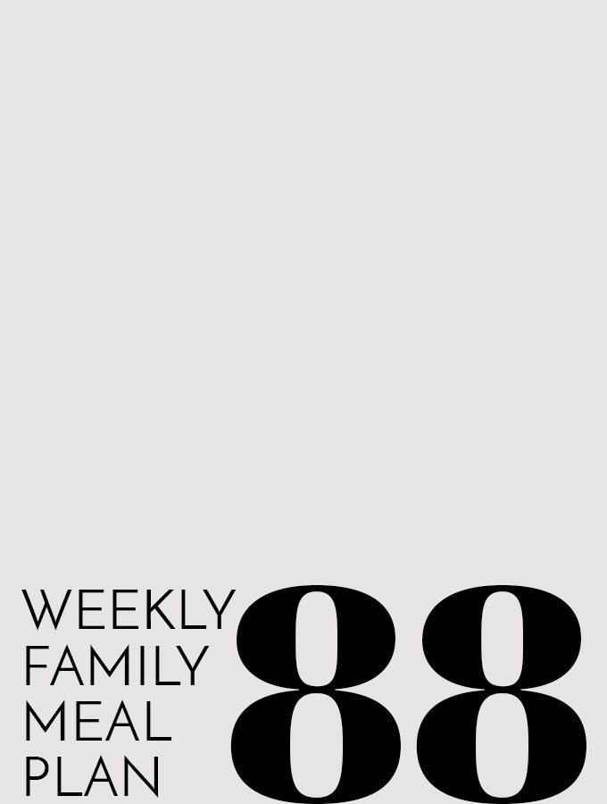 Weekly Family Meal Plan – Week 88