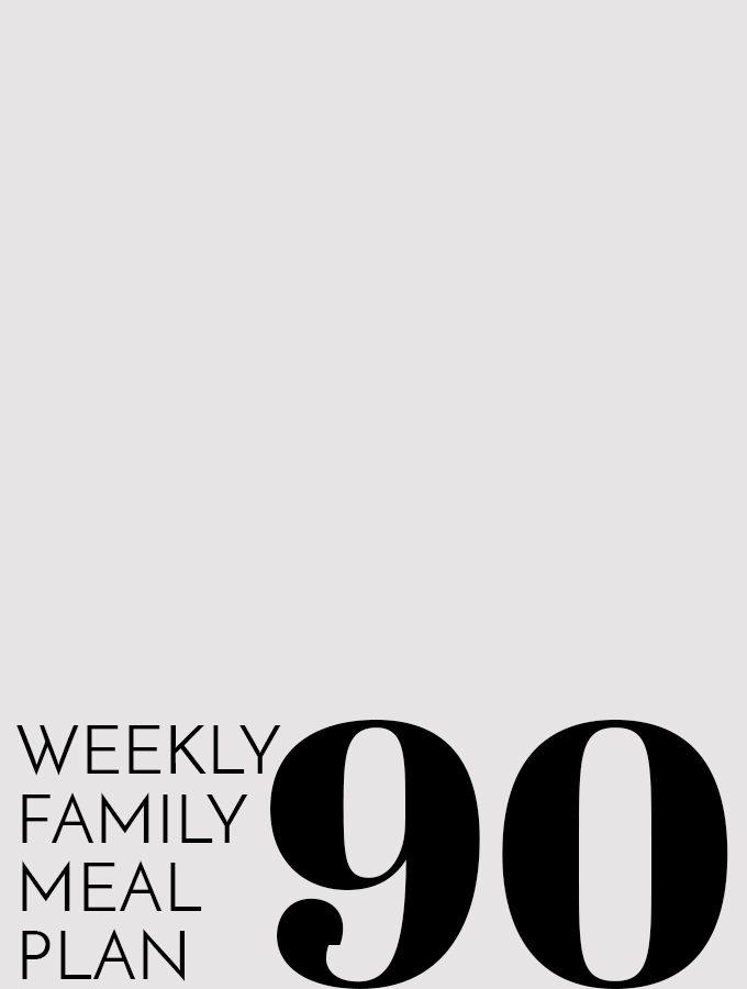 Weekly Family Meal Plan – Week 90