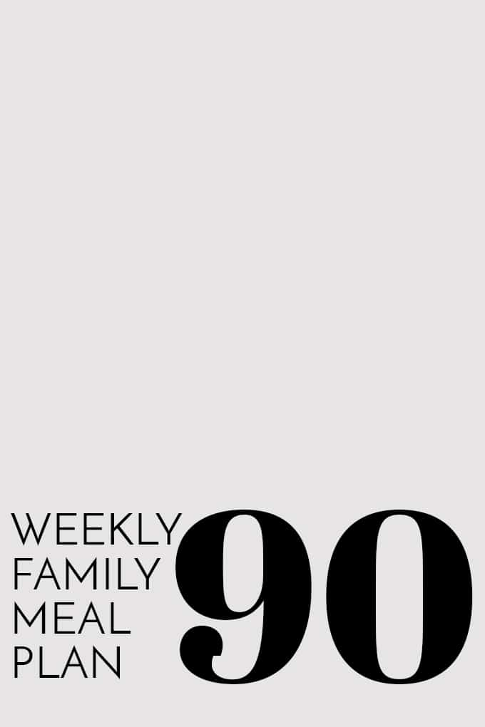 Weekly Family Meal Plan 90 | Melanie Makes