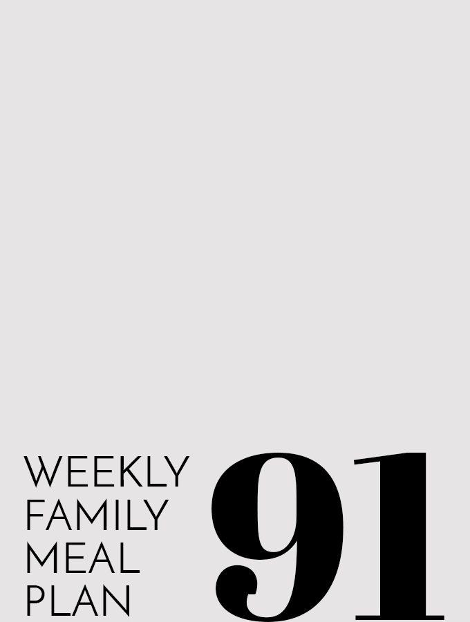 Weekly Family Menu Plan – Week 91