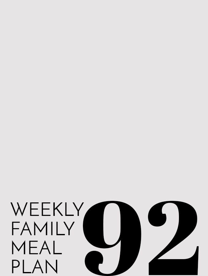 Weekly Family Meal Plan – Week 92