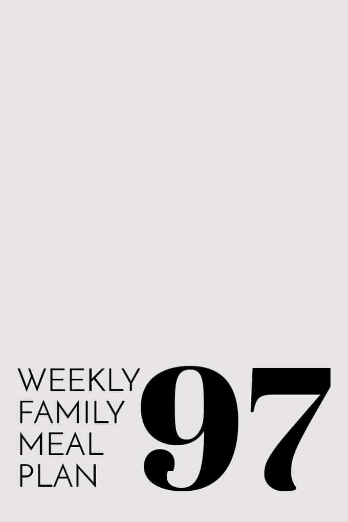 Weekly Family Meal Plan 97   Melanie Makes