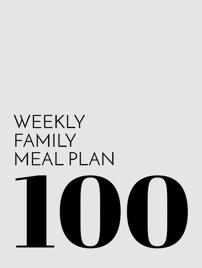 Weekly Family Meal Plan – Week 100