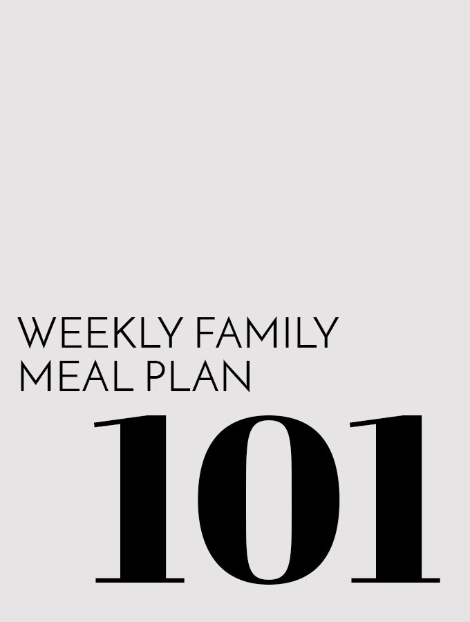 Weekly Family Meal Plan – Week 101