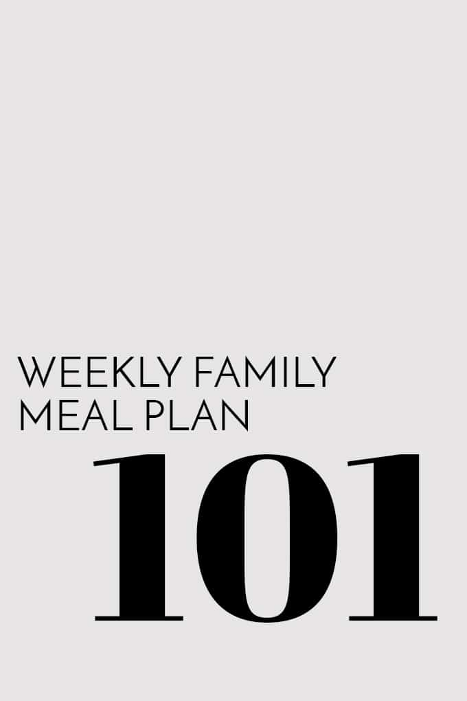 Weekly Family Meal Plan - Week 101 | Melanie Makes