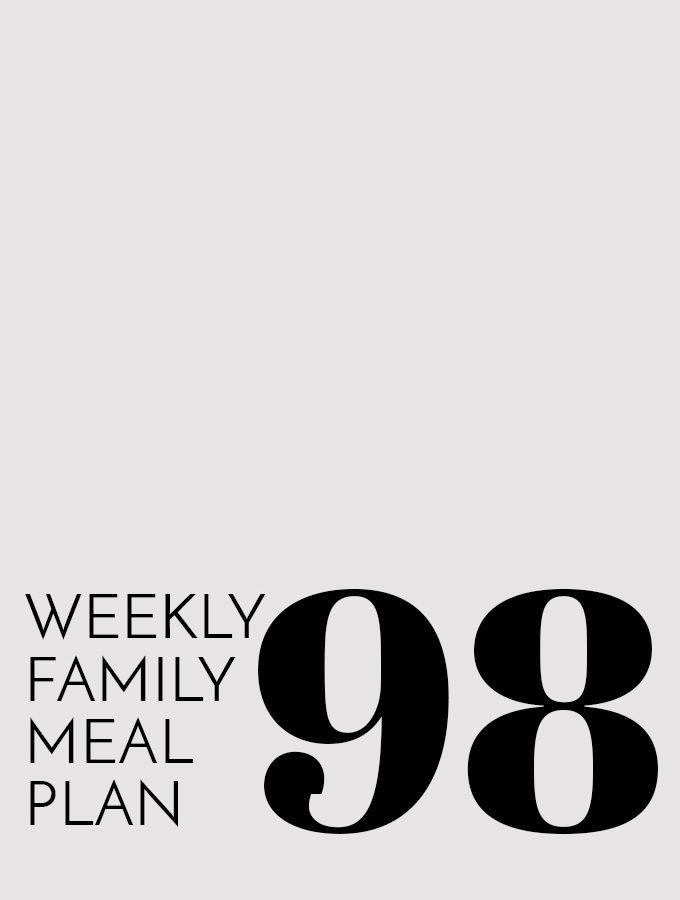 Weekly Family Meal Plan – Week 98