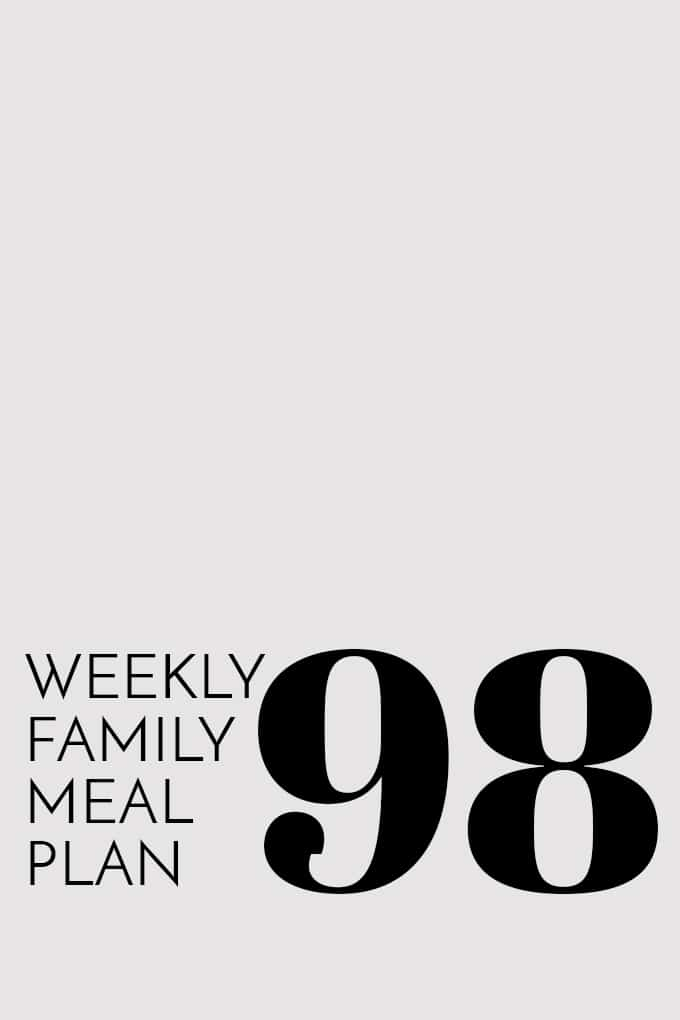 Weekly Family Meal Plan 98 | Melanie Makes