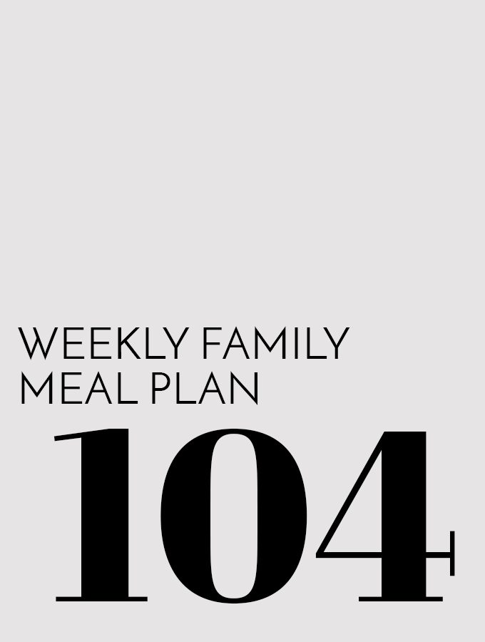 Weekly Family Meal Plan - Week 104 | Melanie Makes