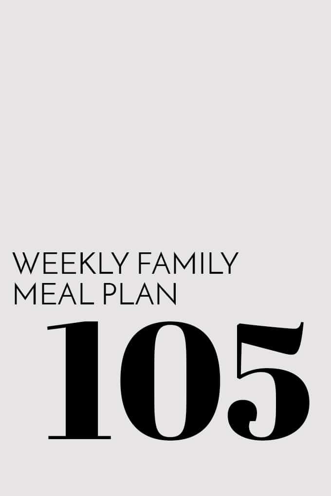 Weekly Family Meal Plan - Week 105 | Melanie Makes