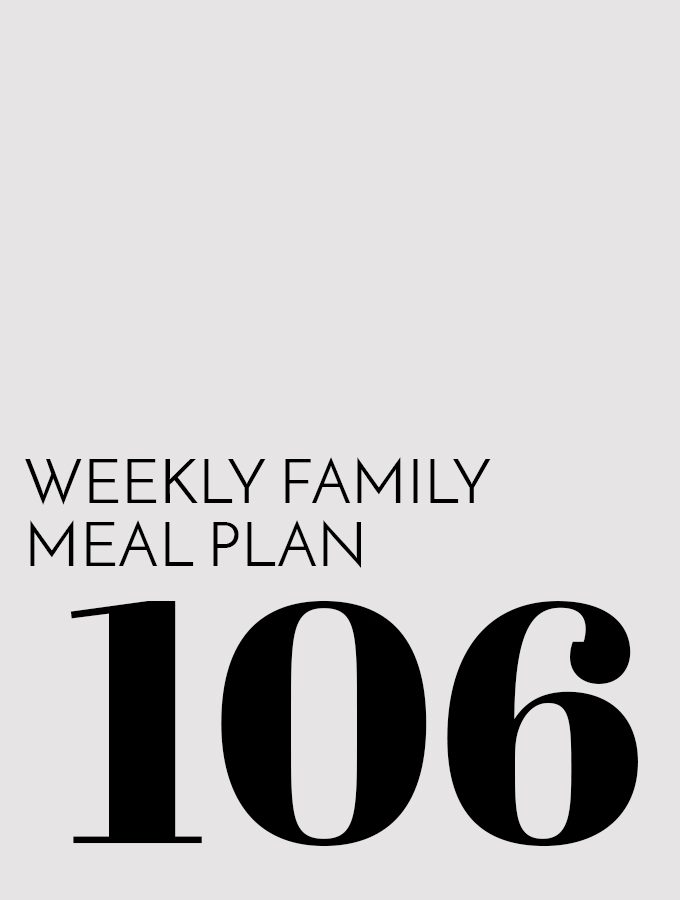 Weekly Family Meal Plan – Week 106