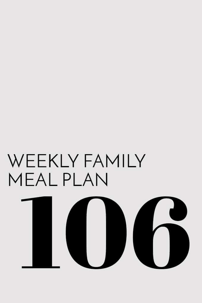 Weekly Family Meal Plan - Week 106 | Melanie Makes