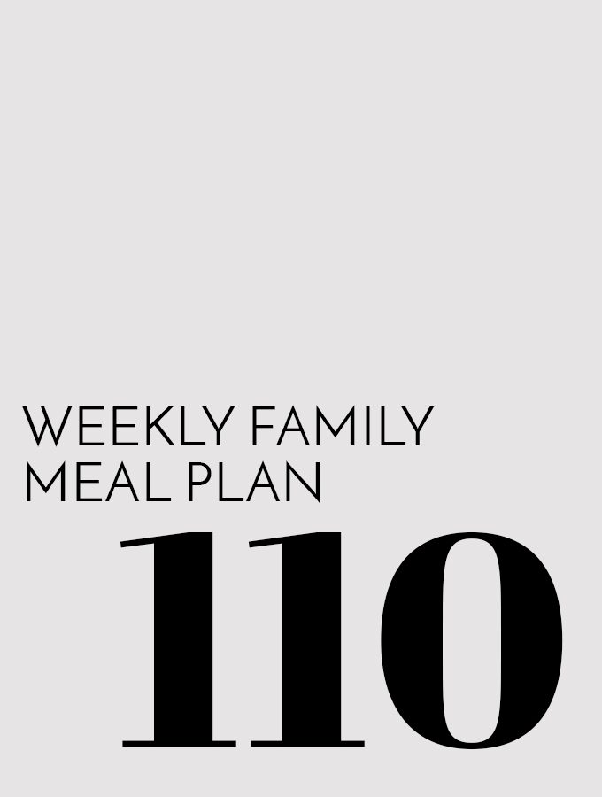 Weekly Family Meal Plan – Week 110