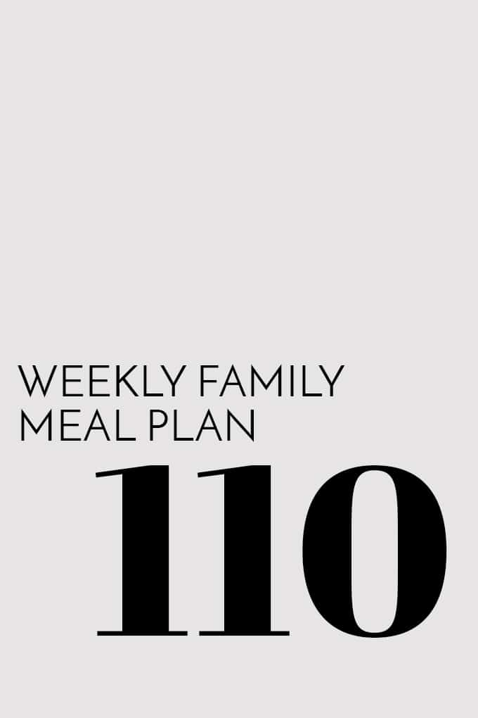 Weekly Family Meal Plan - Week 110 | Melanie Makes