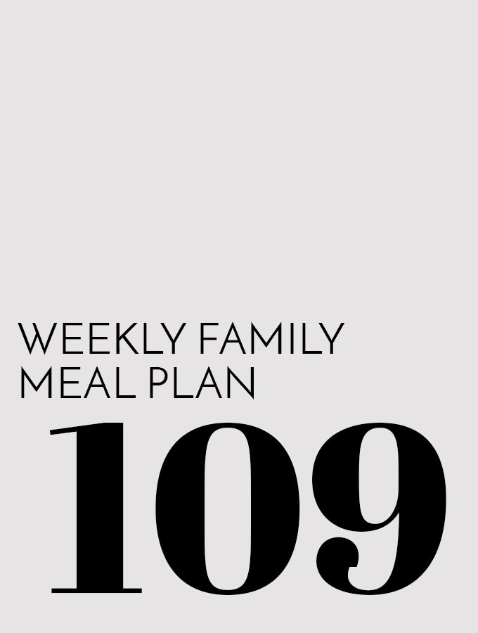 Weekly Family Meal Plan – Week 109