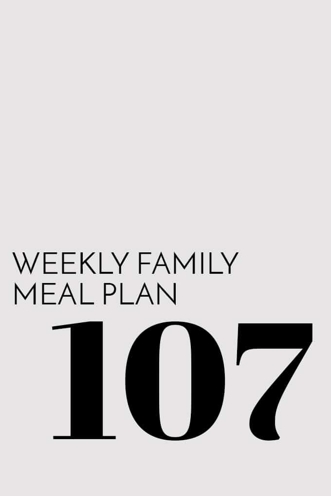 Weekly Family Meal Plan - Week 107 | Melanie Makes