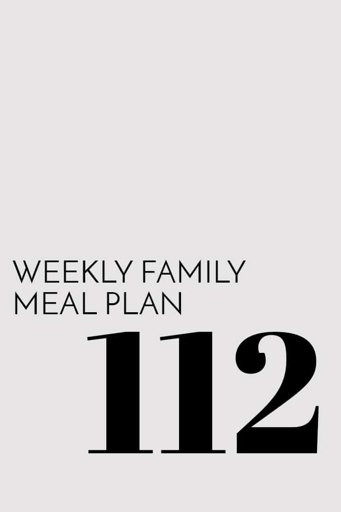 Weekly Family Meal Plan - Week 112