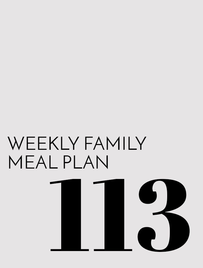 Weekly Family Meal Plan – Week 113