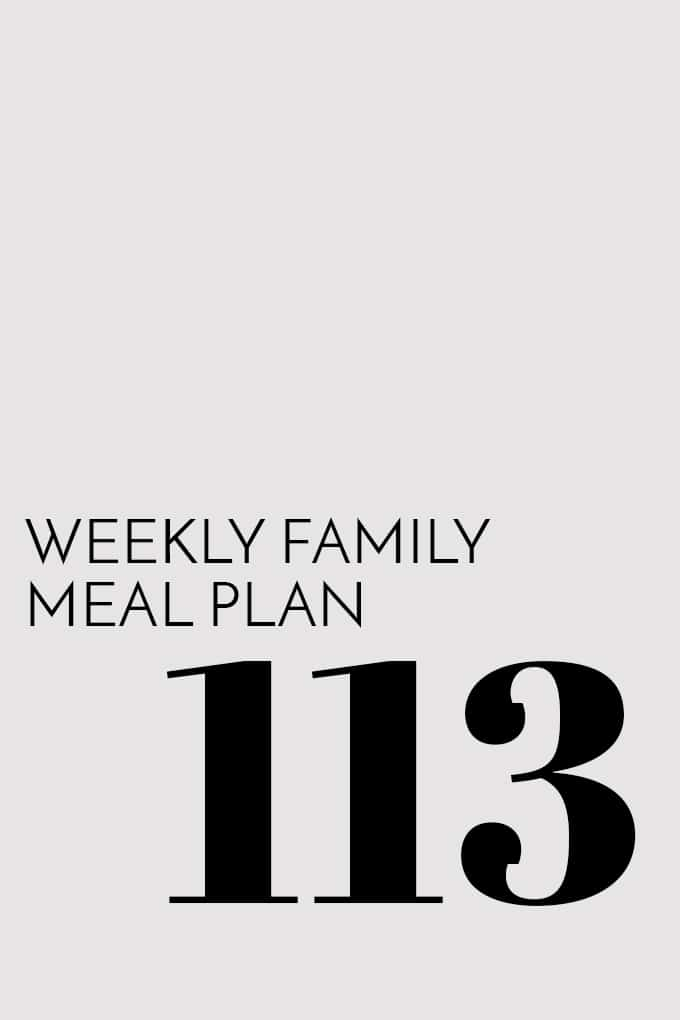 Weekly Family Meal Plan - Week 113