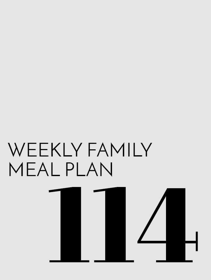 Weekly Family Meal Plan – Week 114