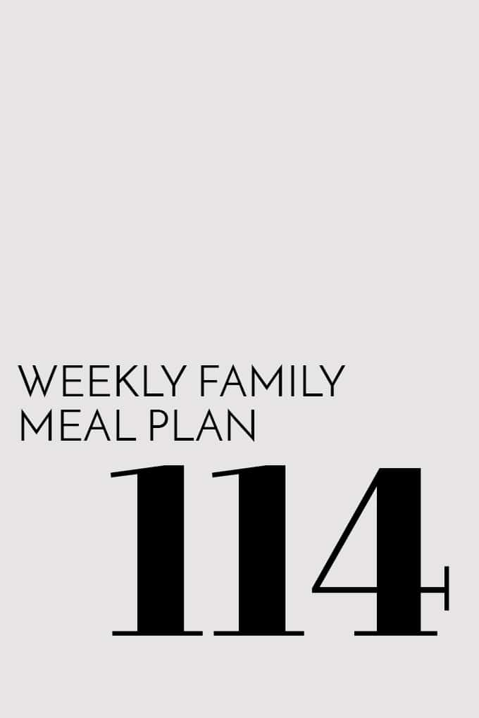 Weekly Family Meal Plan - Week 114 | Melanie Makes