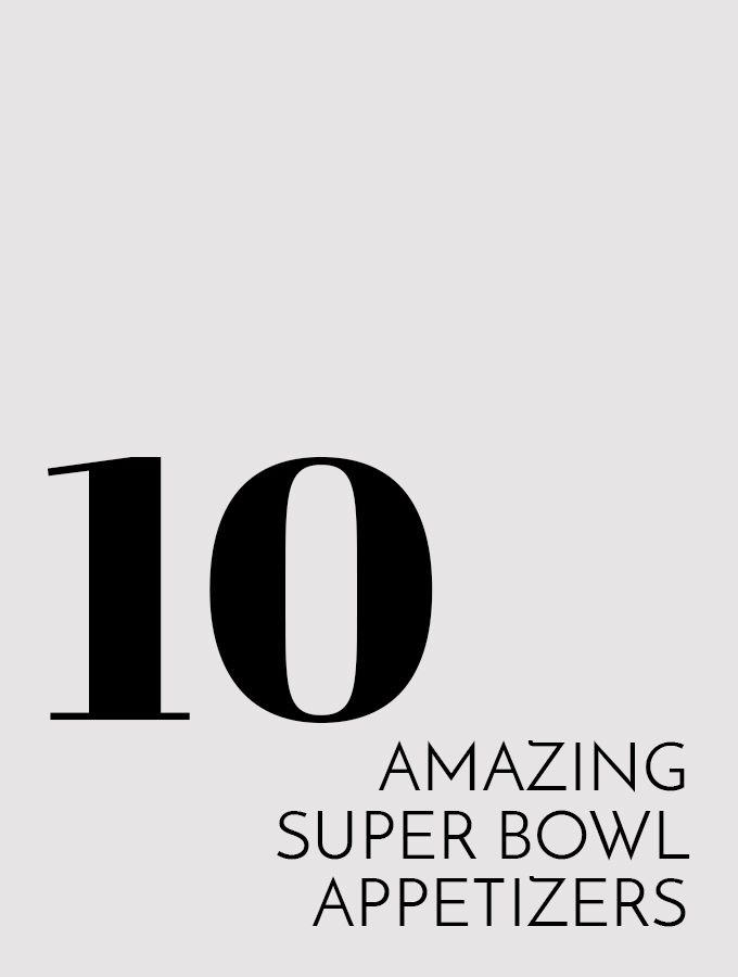 10 Amazing Super Bowl Appetizers