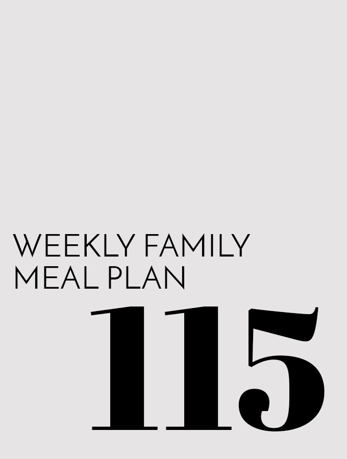 Weekly Family Meal Plan – Week 115