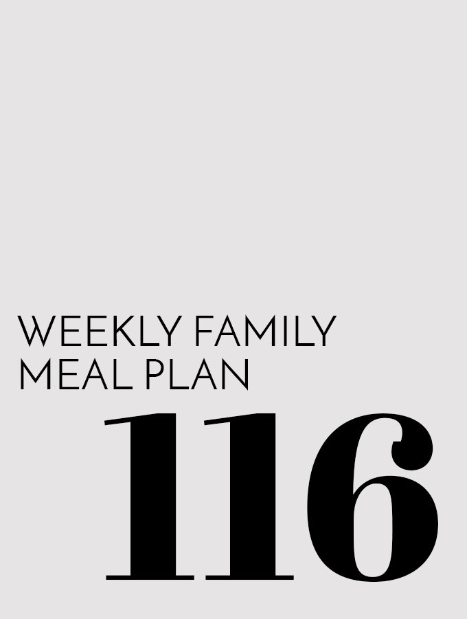 Weekly Family Meal Plan – Week 116