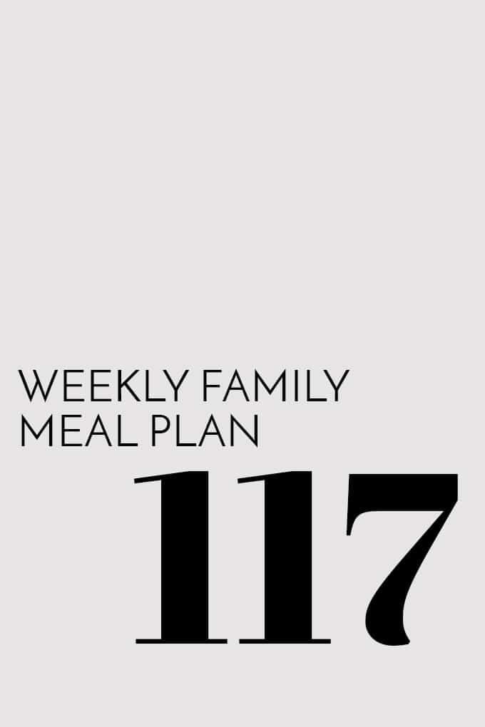 Weekly Family Meal Plan - Week 117 | Melanie Makes