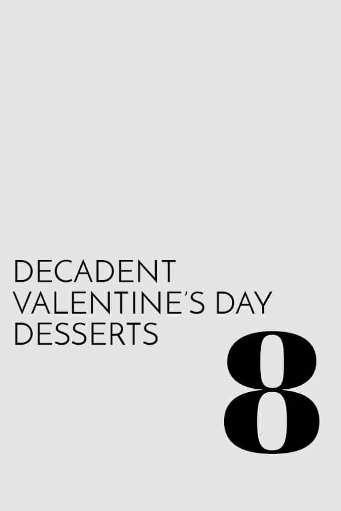 8 Decadent Valentine's Day Desserts | Melanie Makes