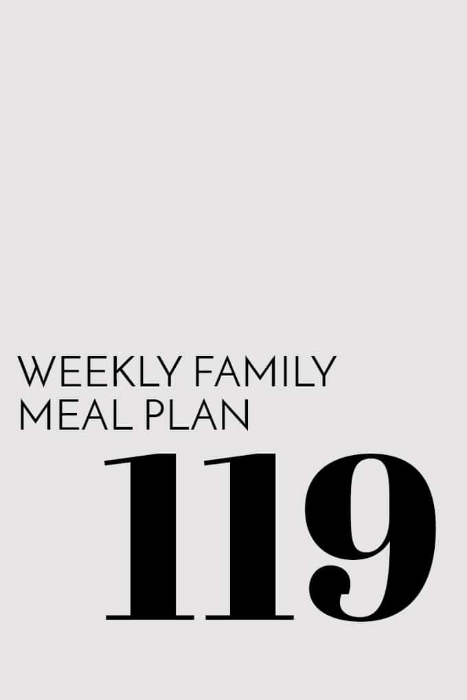 Weekly Family Meal Plan - Week 119 | Melanie Makes