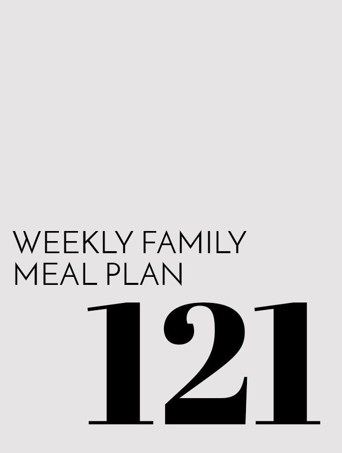 Weekly Family Meal Plan – Week 121