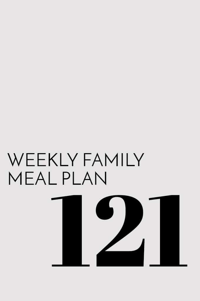 Weekly Family Meal Plan - Week 121 | Melanie Makes