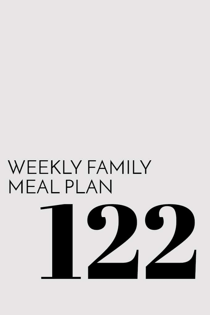 Weekly Family Meal Plan - Week 122 | Melanie Makes