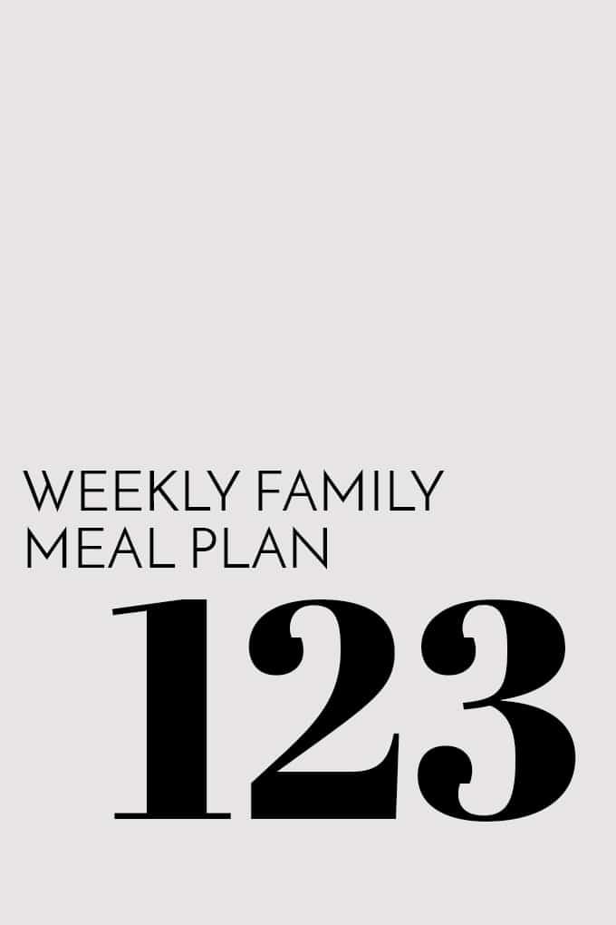 Weekly Family Meal Plan - Week 123 | Melanie Makes