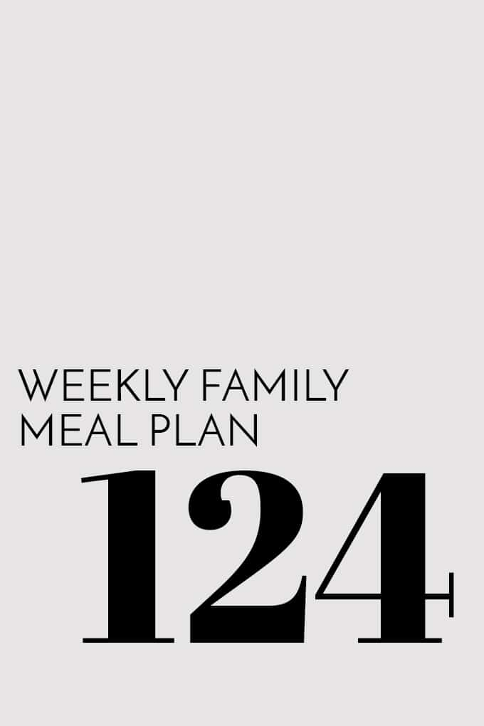 Weekly Family Meal Plan - Week 124 | Melanie Makes