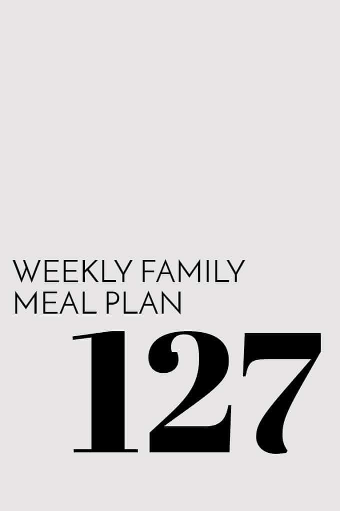 Weekly Family Meal Plan - Week 127 | Melanie Makes