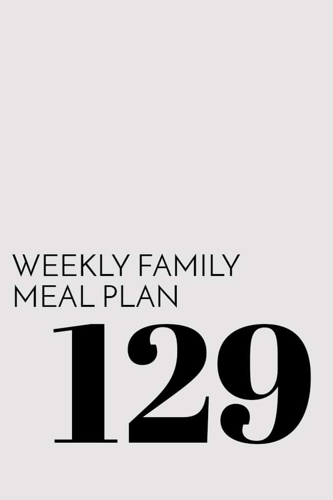 Weekly Family Meal Plan - Week 129 | Melanie Makes
