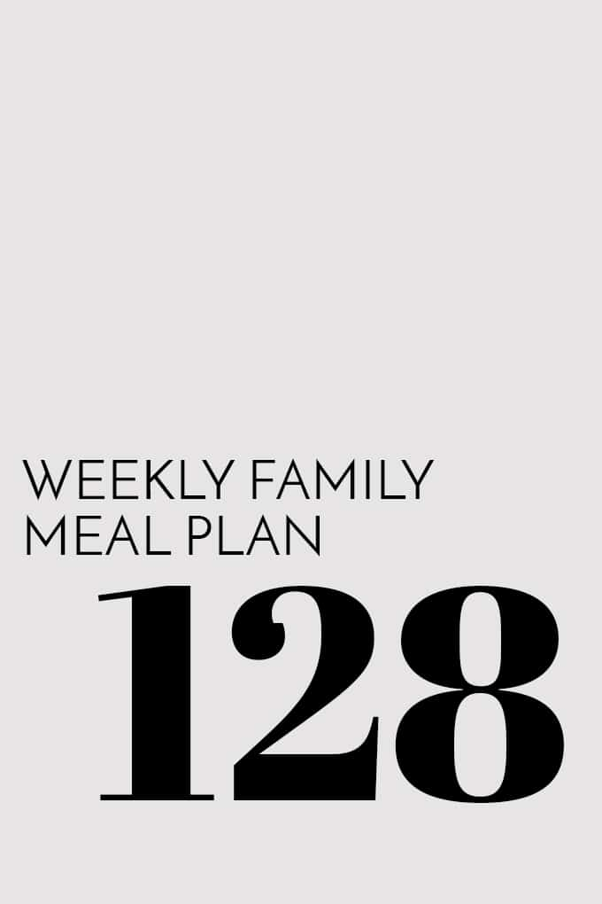 Weekly Family Meal Plan - Week 128 | Melanie Makes