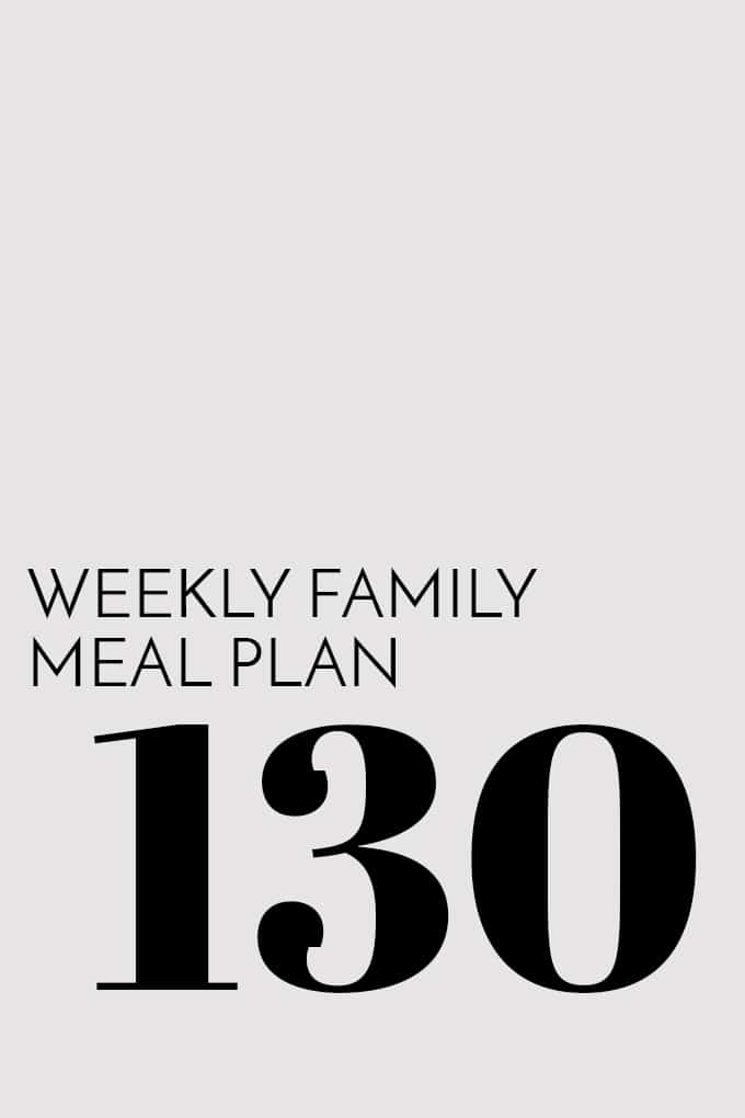Weekly Family Meal Plan - Week 130 | Melanie Makes