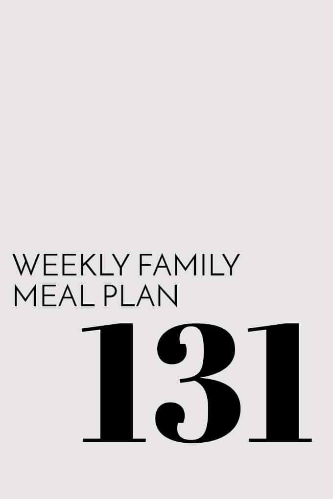 Weekly Family Meal Plan - Week 131 | Melanie Makes