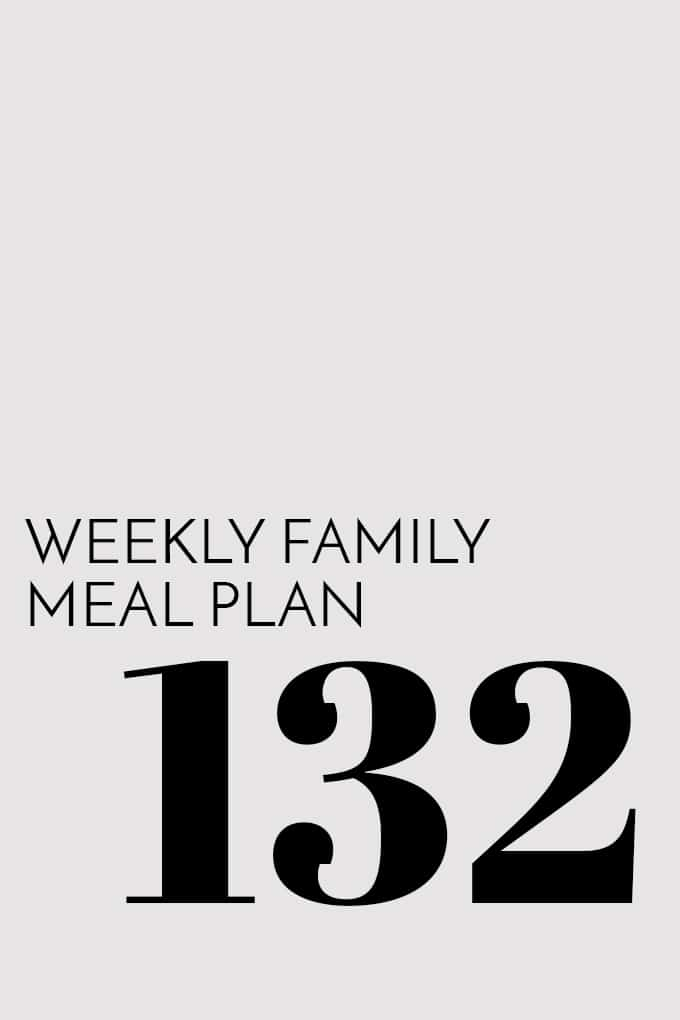 Weekly Family Meal Plan - Week 132 | Melanie Makes