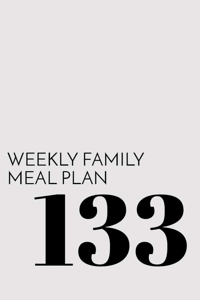 Weekly Family Meal Plan - Week 133 | Melanie Makes