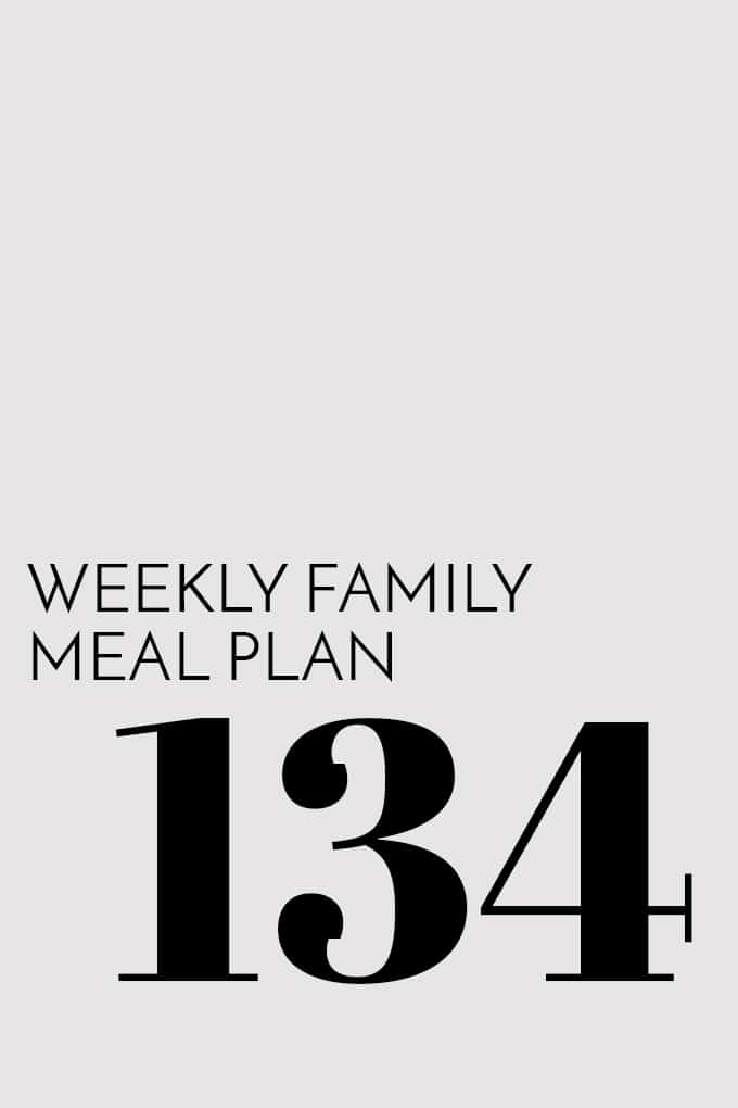 Weekly Family Meal Plan - Week 134 | Melanie Makes