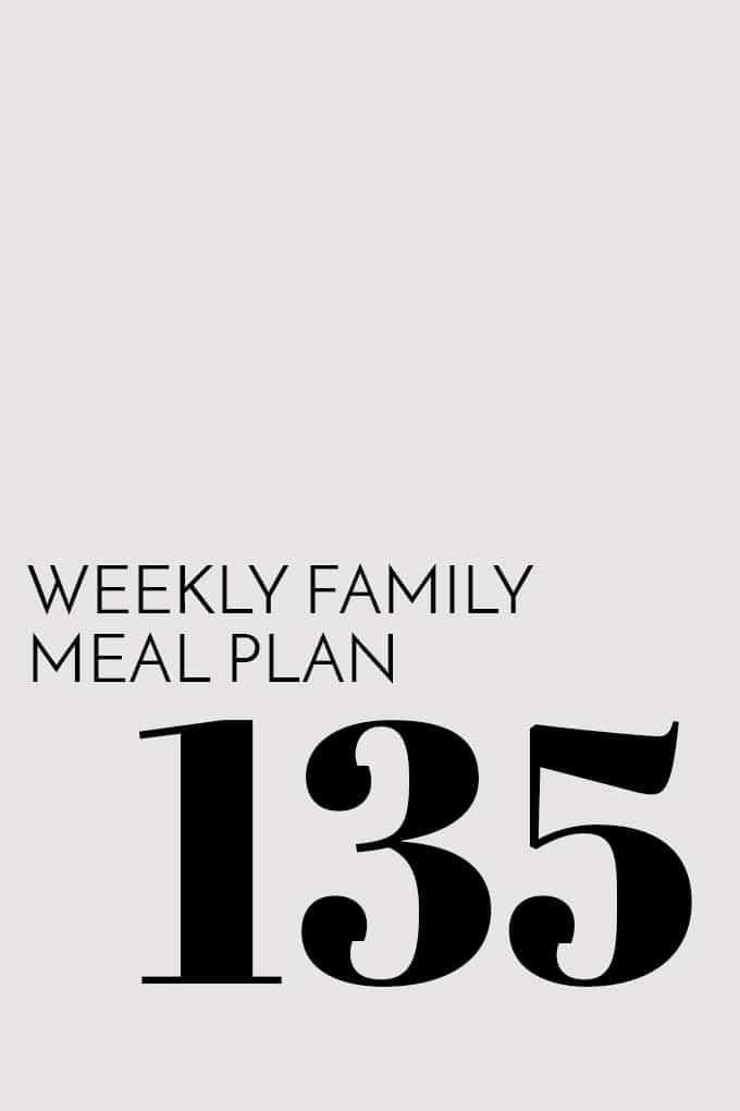 Weekly Family Meal Plan - Week 135 | Melanie Makes