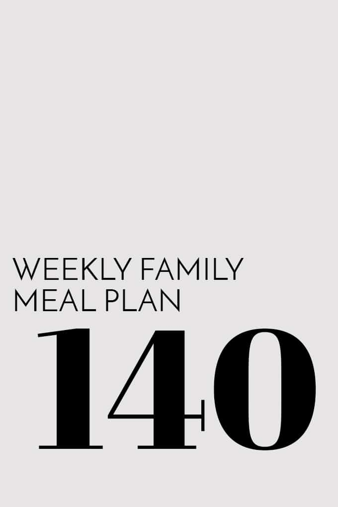 Weekly Family Meal Plan - Week 140 | Melanie Makes