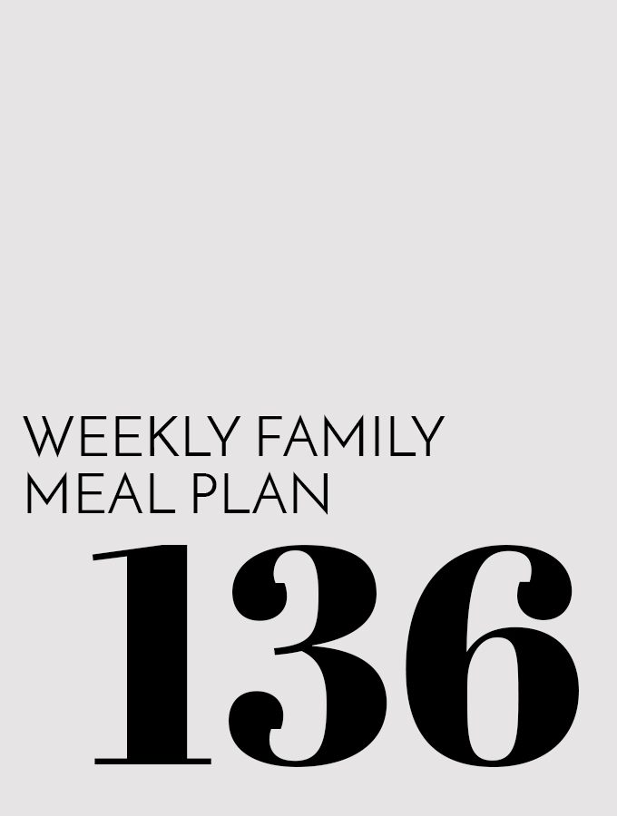 Weekly Family Meal Plan - Week 136 | Melanie Makes