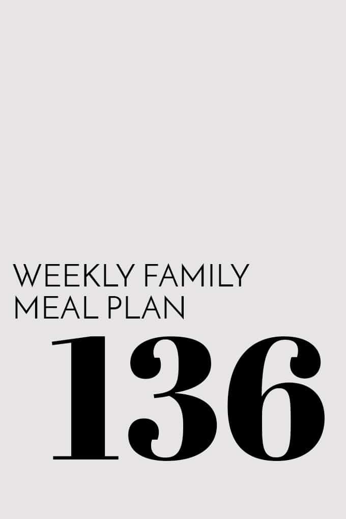 Weekly Family Meal Plan - Week 136 | Melanie Makes