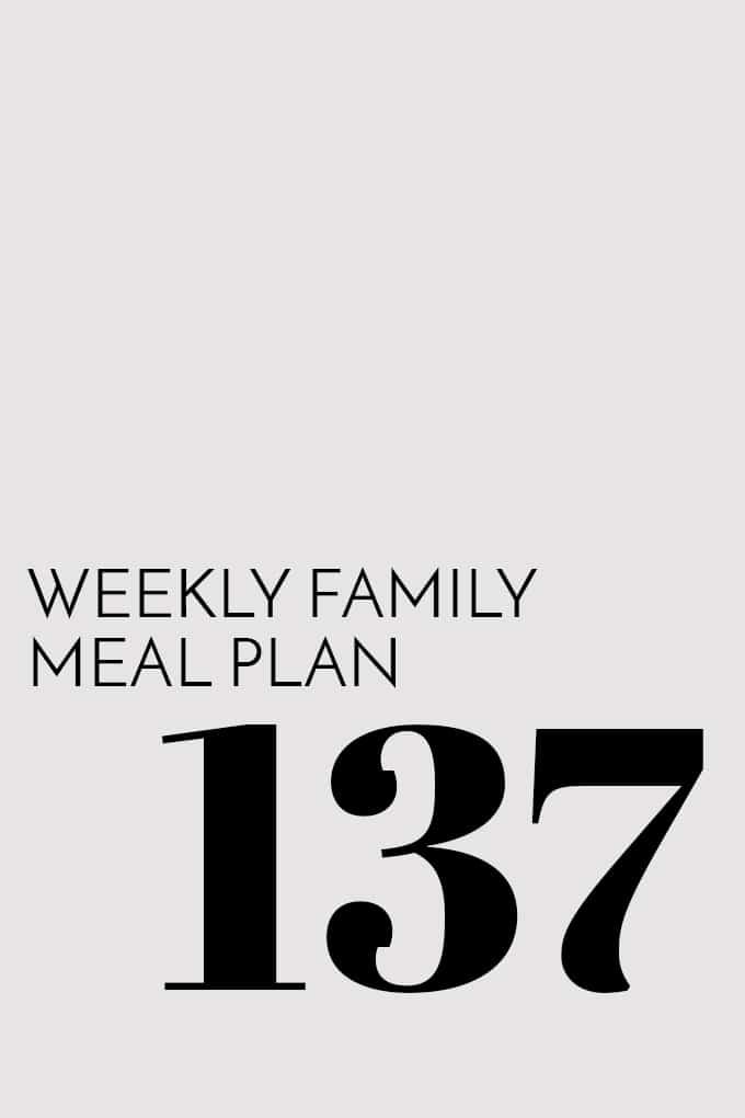 Weekly Family Meal Plan - Week 137 | Melanie Makes