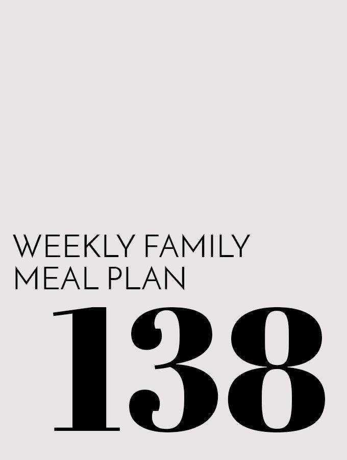 Weekly Family Meal Plan – Week 138