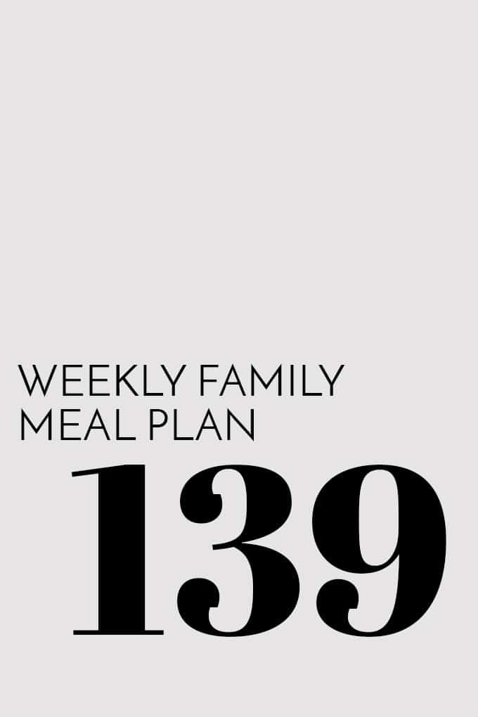 Weekly Family Meal Plan - Week 139 | Melanie Makes